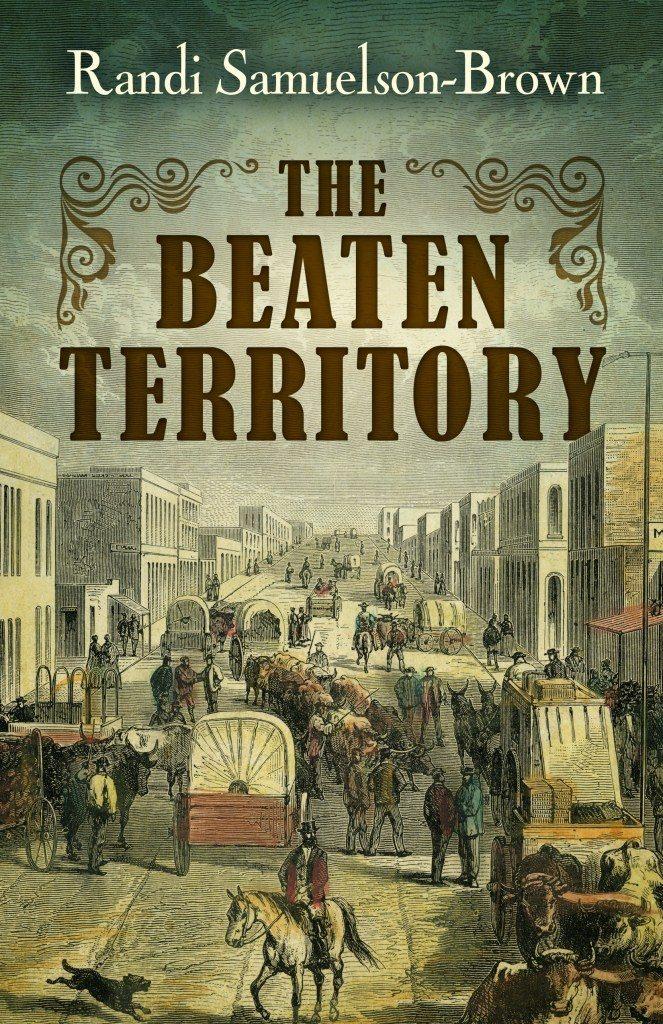 The Beaten Territory by Randi Samuelson-Brown
