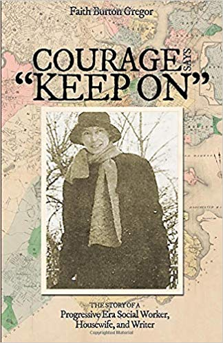 """Read more about the article Courage Says """"Keep On""""! Faith Burton Gregor Book Launch! Nov. 2"""