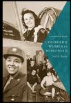 "Gail Beaton discusses ""Colorado Women in World War II"" Thurs., Nov. 11 at 5:30 p.m."